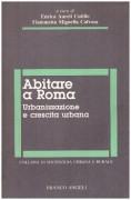 Abitare a Roma. Urbanizzazione e crescita urbana