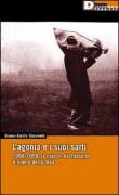 L' Agonia e i suoi sarti. 1968-1998: le ragioni dell'assalto e quelle della resa