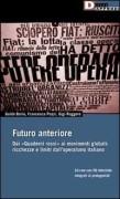 Futuro anteriore. Dai Quaderni rossi al movimento globale. Ricchezze e limiti dell'operaismo italiano