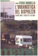 L' Urbanistica del disprezzo. Societa' italiana e campi rom