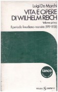 Vita e opere di Wilhelm Reich (vol. 1°).