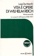 Vita e opere di Wilhelm Reich (vol. 2°).