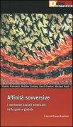 Affinita' sovversive. I movimenti sociali americani nella guerra globale