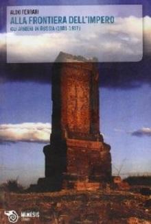 Alla frontiera dell'impero. Gli Armeni in Russia (1801-1917)