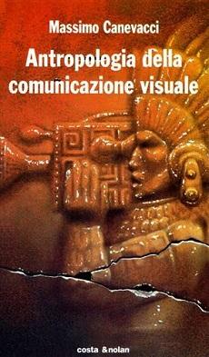 Antropologia della comunicazione visuale. Per un feticismo metodologico