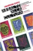 Assalto alla cultura. Le avanguardie artistico-politiche: lettrismo, situazionismo, fluxus, mail art