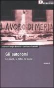 Gli Autonomi. Le storie, le lotte, le teorie ( vol. 2 )