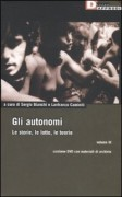 Gli Autonomi. Le storie, le lotte, le teorie. Con DVD ( vol. 3 )