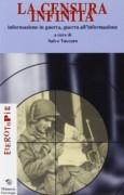 La Censura infinita: informazione in guerra, guerra all'informazione
