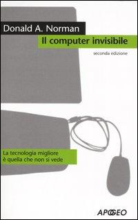 il Computer invisibile. La tecnologia migliore e' quella che non si vede