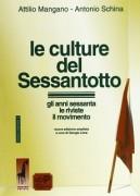 Le Culture del Sessantotto. Gli anni Sessanta, le riviste, il movimento