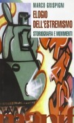 Elogio dell'estremismo. Storiografia e movimenti