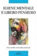 Igiene mentale e libero pensiero: sul controllo sociale della psichiatria