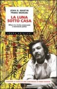 La Luna sotto casa. Milano tra rivolta esistenziale e movimenti politici. Con CD Audio