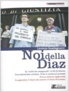 Noi della Diaz. La 'notte dei manganelli' al G8 di Genova. Una democrazia umiliata. Tutte le verità sui processi