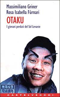 OTAKU. I giovani perduti del Sol Levante