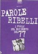 Parole ribelli. I fogli del movimento del '77