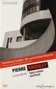 Pierre Riboulet. Spazi urbani pacificati