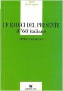Le Radici del presente. Il '68 italiano