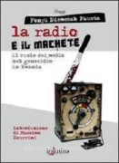 La Radio e il machete. Il ruolo dei media nel genocidio in Rwanda