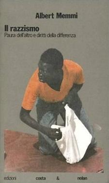 Il razzismo. Paura dell'altro e diritti della differenza