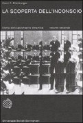 La Scoperta dell'inconscio. Storia della psichiatria dinamica ( volume secondo)