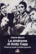 La Sindrome di Andy Capp. Cultura di strada e conflitto giovanile