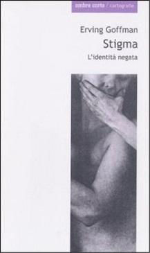 Stigma. L'identita' negata