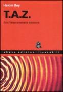 T.A.Z. Zone temporaneamente autonome