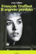 François Truffaut: il segreto perduto copertina libro