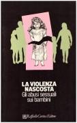 La violenza nascosta. Gli abusi sessuali sui bambini