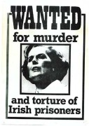 Wanted for murder and torture of irish prisoners, manifesto