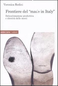 Frontiere del «Made in Italy». Delocalizzazione produttiva e identità delle merci