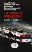 La grande menzogna. Madrid, 11 marzo 2004 -