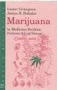 Marijuana. La medicina proibita