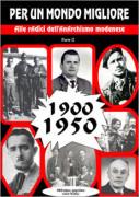Per un mondo migliore: alle radici dell'Anarchismo modenese: parte II 1900-1950