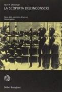La Scoperta dell'inconscio. Storia della psichiatria dinamica ( volume primo)