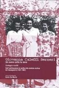 Giovanna Caleffi Berneri. Un seme sotto la neve. Carteggi e scritti.