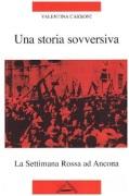 Una storia sovversiva. La settimana rossa ad Ancona