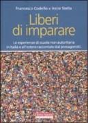 Liberi di imparare. L'esperienza di scuola non autoritaria in Italia e all'estero raccontate dai protagonisti