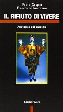 il rifiuto di vivere: anatomia del suicidio