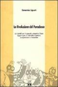 La Rivoluzione del Paradosso: La crisi italiana tra passato, presente e futuro : appunti per un'alternativa libertaria, autogestionaria e federalista
