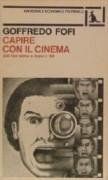 Capire con il cinema - 200 film prima e dopo il '68