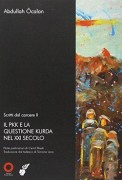 Scritti dal carcere. Il PKK e la questione Kurda nel XXI secolo. vol. 2