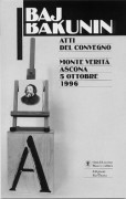BAJ/BAKUNIN. Atti del Convegno tenuto il 5 ottobre 1996 al Monte Verità di Ascona