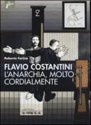 Flavio Costantini. Anarchico di lungo corso