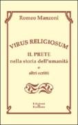Virus religiosum. Il prete nella storia dell'umanità e altri scritti