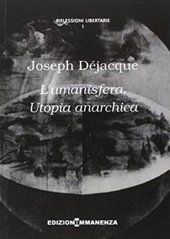 L'umanisfera. Utopia anarchica