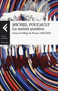LA SOCIETA' PUNITIVA. CORSO AL COLLE'GE DE FRANCE (1972-1973)