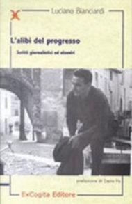 L'alibi del progresso. Scritti giornalistici ed elzeviri